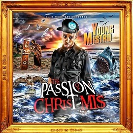 Young Mistro -  The Passion Of Chri$t Mi$