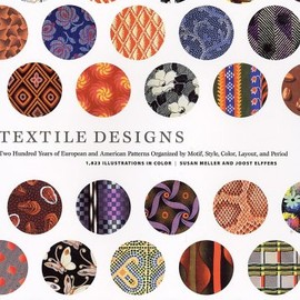 Susan Meller , Joost Elffers  - Textile Designs: Two Hundred Years of European and American Patterns Organized by Motif, Style, Color, Layout, and Period