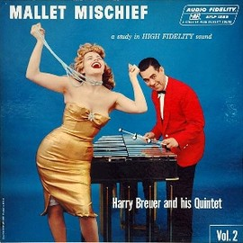 "Harry Breuer And His Quintet - ""Mallet Mischief "", 1958"