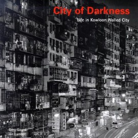 Ian Lambot - City of Darkness: Life in Kowloon Walled City