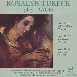 Rosalyn Tureck - Rosalyn Tureck Plays Bach: Partitas 1,2,6