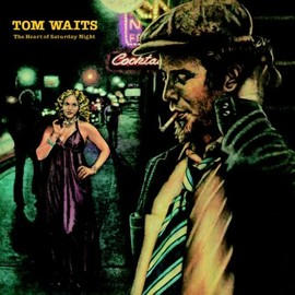 トム・ウェイツ Tom Waits - 土曜日の夜 The Heart of Saturday Night