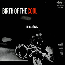 Miles Davis, マイルスディヴィス - BIRTH OF THE COOL