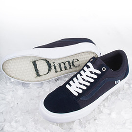 Vans × Dime - Old Skool Pro and Fairlane