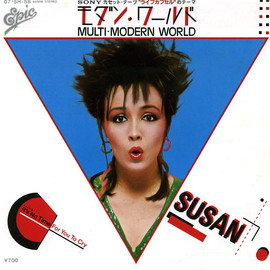 SUSAN - Multi-Modern World / It's No Time For You To Cry