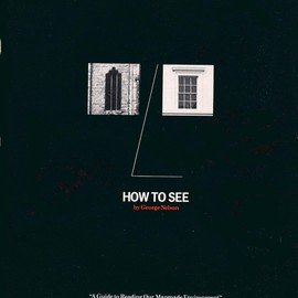 George Nelson - How to See: A Guide to Reading Our Manmade Environment