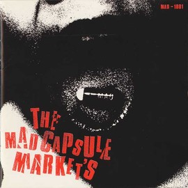 THE MAD CAPSULE MARKETS - HUMANITY