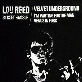 Lou Reed / Velvet Underground - Street Hassle / I'm Waiting For The Man - Venus In Furs