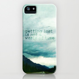 getting lost is not a waste of time iPhone & iPod Case