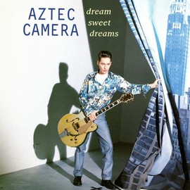Aztec Camera - Dream Sweet Dreams