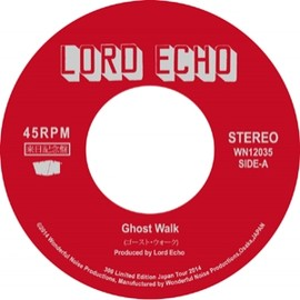 LORD ECHO - GHOST WALK / NIGHTCLUB DAY DREAM