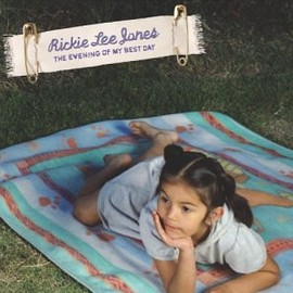 Rickie Lee Jones - Evening of My Best Day