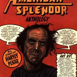 Harvey Pekar - The New American Splendor Anthology: From Off the Streets of Cleveland
