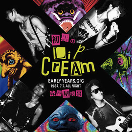 Lip Cream - 初期のLip Cream  CD