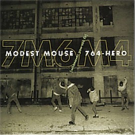 Modest Mouse / 764-hero - Whenever You See Fit (Split Ep)