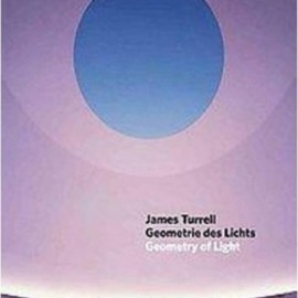 James Turrell - Geometrie des Lichts/ Geometry of Light