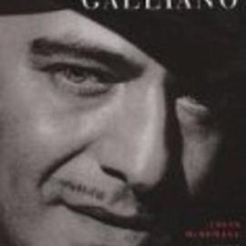 Collin McDowell - Galliano. Romantisch, Realistisch, Revolutionaer