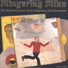 Mingering Mike - The American Career of an Imaginary Soul Superstar