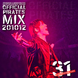氷室京介 - Kyosuke Himuro TOUR2010-11 BORDERLESS -OFFICIAL PIRATES MIX 20101231-