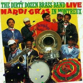 The Dirty Dozen Brass Band - Live: Mardi Gras in Montreux