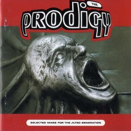 The Prodigy - Selected Mixes From The Jilted Generation