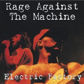 Rage Against the Machine - Electric Factory