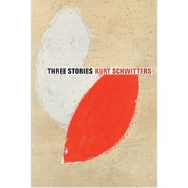 Kurt Schwitters - Three Stories