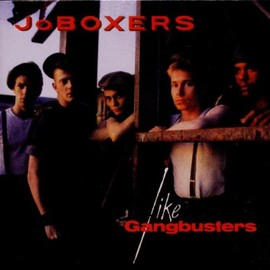 Jo Boxers - Like Gangbusters ~ Expanded Edition