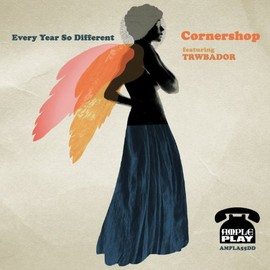 Cornershop featuring TRWBADOR - Every Year So Different