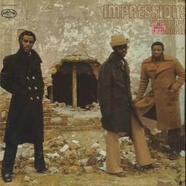 The Impressions - Times Have Changed