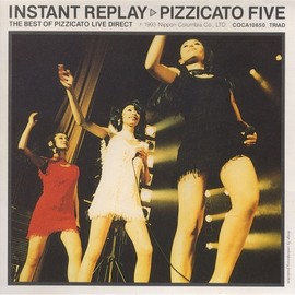 Pizzicato Five - INSTANT REPLAY