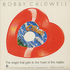 Bobby Caldwell - What You Won't Do For Love(Heart Shaped Red Vinyl)