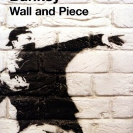 Banksy - Wall And Piece (Japanese Edition)