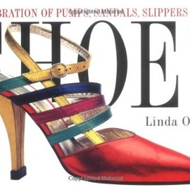 Linda O'Keeffe - Shoes: A Celebration of Pumps, Sandals, Slippers & More