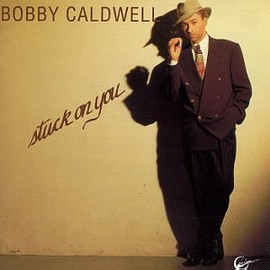 Bobby Caldwell - Stuck on You