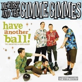 Me First & The Gimme Gimmes - have another ball