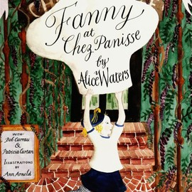 Alice Waters - Fanny at Chez Panisse