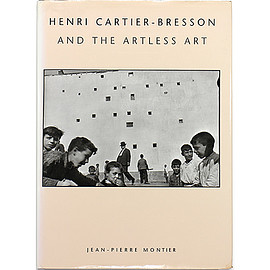 Jean-Pierre Montier (著) - Henri Cartier-Bresson and the Artless Art アンリ・カルティエ=ブレッソンとアートレス・アート