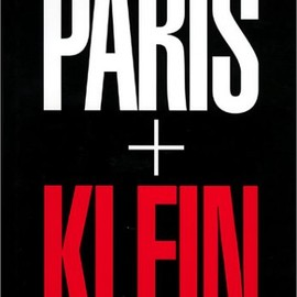 William Klein - William Klein: Paris + Klein