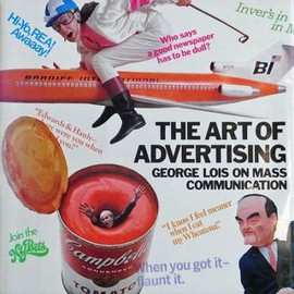 George Lois on Mass Communication - The Art of Advertising: