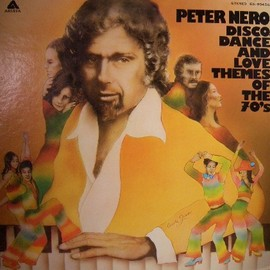PETER NERO - DISCO DANCE AND LOVE THEMES OF THE 70's