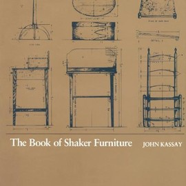 John Kassay - The Book of Shaker Furniture