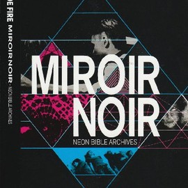 Arcade Fire - Miroir Noir Neon Bible Archives [DVD]
