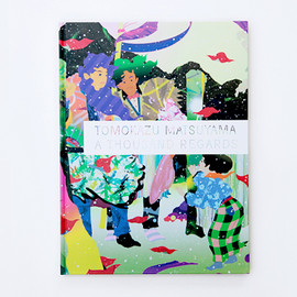 松山智一 - A Thousands Regards / Tomokazu Matsuyama