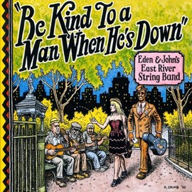 Eden & John's East River String Band  - Be Kind to a Man When He's Down [Analog]