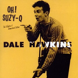 Dale Hawkins - Oh! Suzy-Q the Definitive & Remastered Edition CD, Import