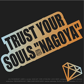 "V.A. - TRUST YOUR SOULS""NAGOYA"""