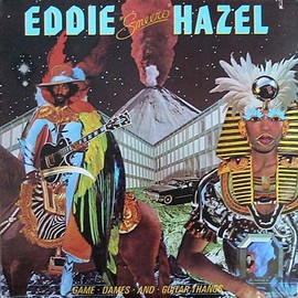 Eddie Hazel  - Game, Dames & Guitar Thangs