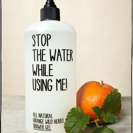 stop the water while using me! - stop the water while using me!