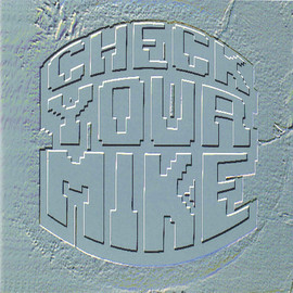 Various Artists - CHECK YOUR MIKE